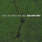 Escape Key: None of Them Are You