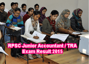 RPSC Junior Accounant Result 2015, RPSC Tehsil Revenue Accountant (TRA) Result 2015, RPSC JA & TRA Exam Results 2015 Download at rpsc.rajasthan.gov.in. RPSC Junior Accountant Exam Result 2015
