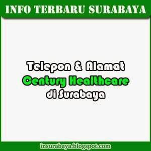 Telepon dan Alamat Century Healthcare di Surabaya