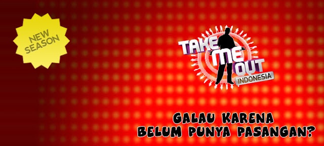 Pendaftaran take me out indonesia 2012 oktober november