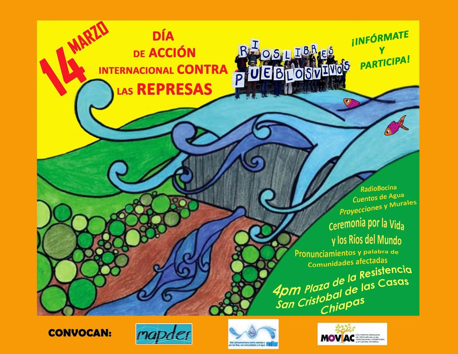 Actividades 14 de Marzo Día Internacional de Acción Contra Represas a Favor de Pueblos  Rios y Vida