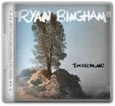 Download Ryan Bingham - Tomorrowland (2012)
