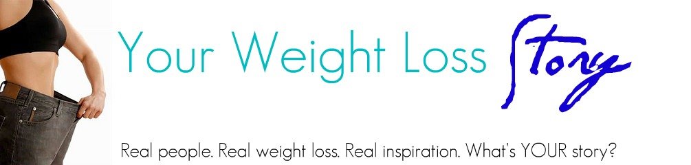 Your Weight Loss Story