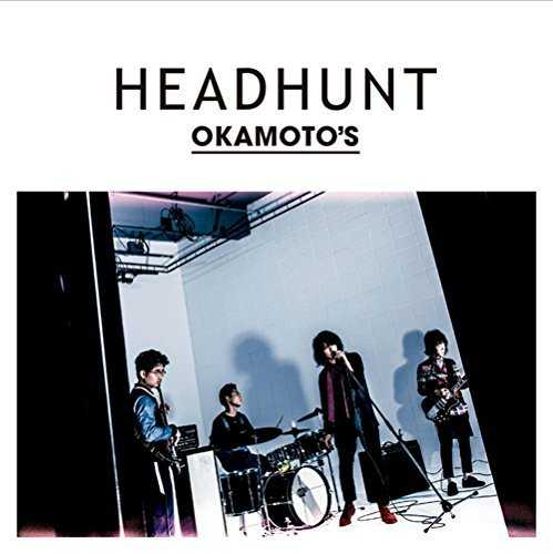 [MUSIC] OKAMOTO'S – HEADHUNT (2015.02.04/MP3/RAR)