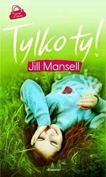 "Jill Mansell – ""Tylko ty!"""