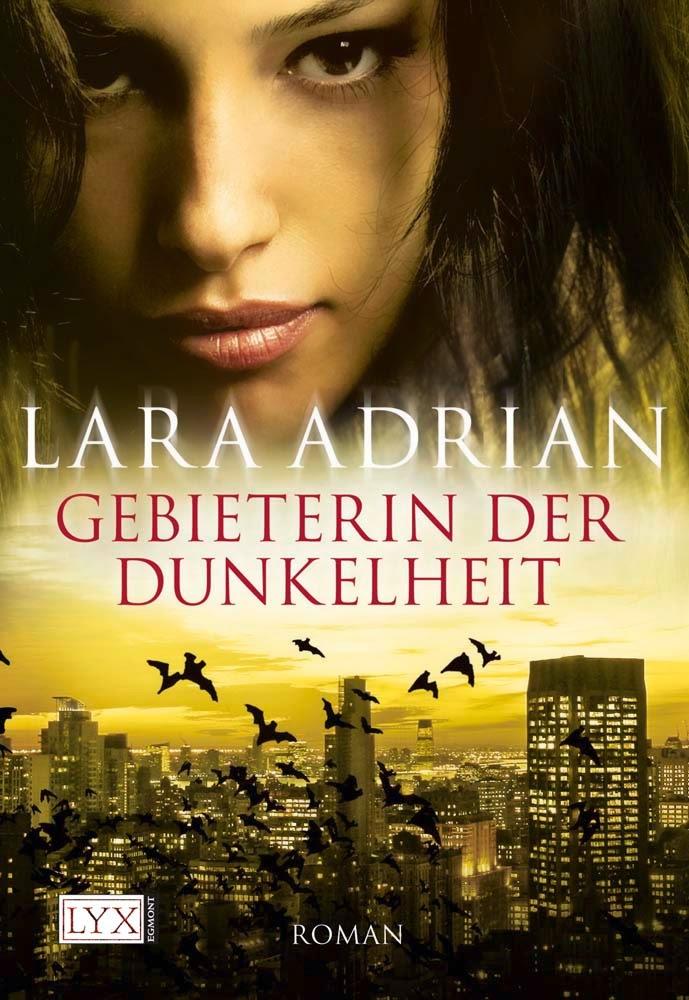 http://www.amazon.de/Gebieterin-Dunkelheit-Lara-Adrian/dp/3802581733/ref=sr_1_1?ie=UTF8&s=books&qid=1264361222&sr=1-1