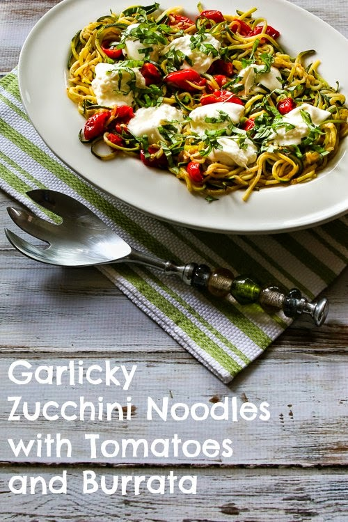 Low-Carb and Gluten-Free Garlicky Zucchini Noodles with Tomatoes and Burrata found on KalynsKitchen.com
