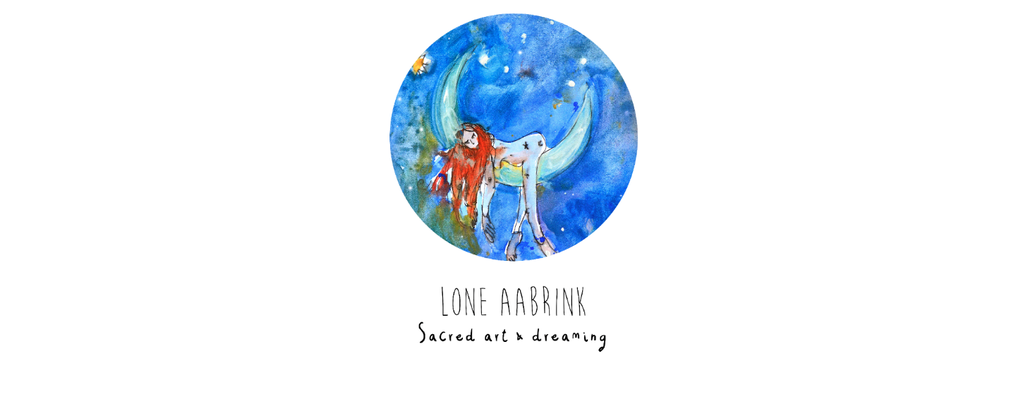 Lone Aabrink * Sacred Art & Dreaming Blog