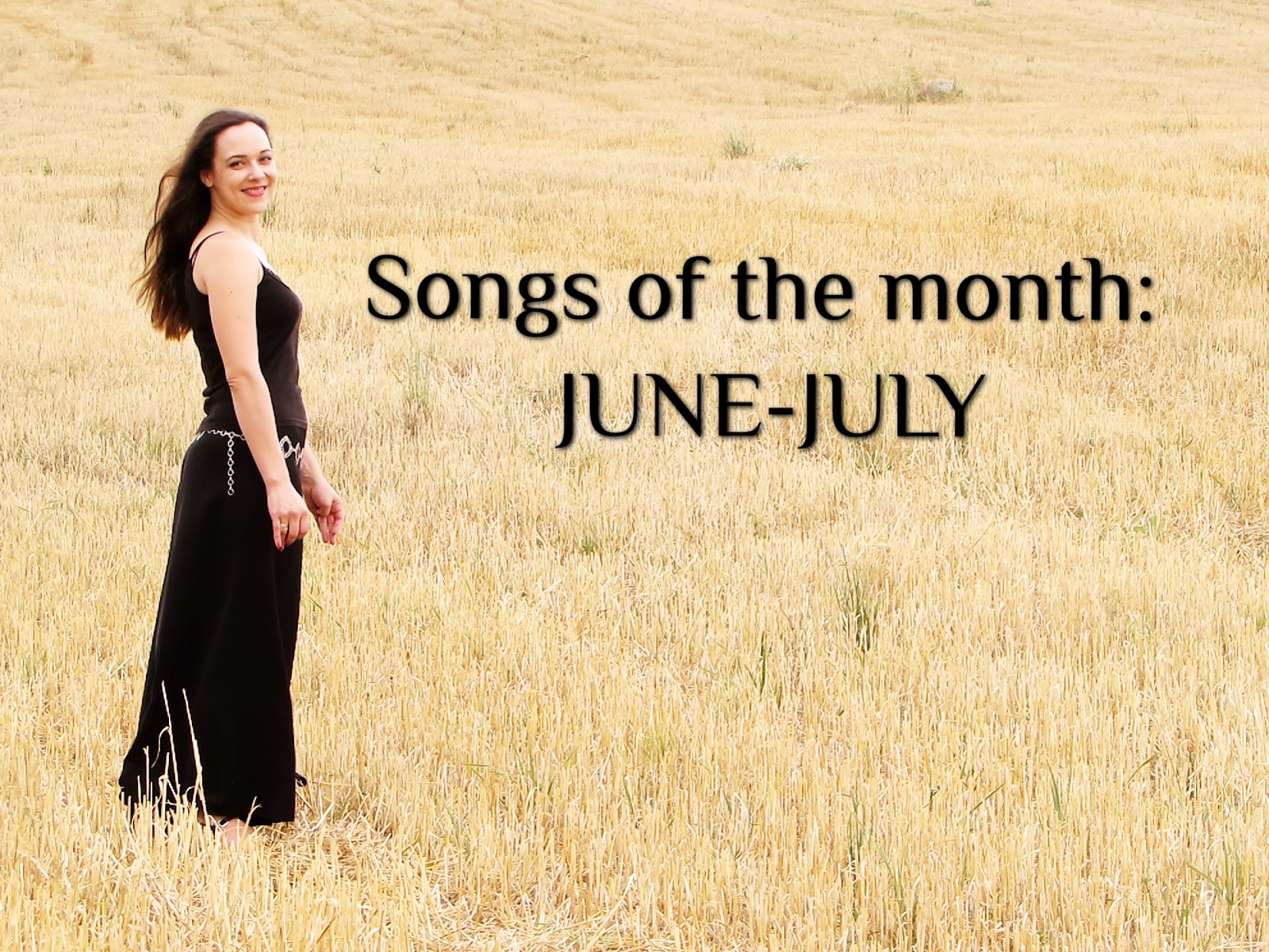 Songs of the month: June and July
