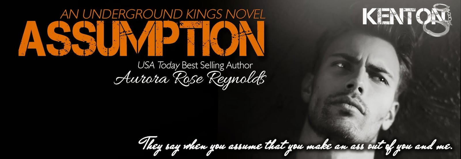 **COVER REVEAL & PROLOGUE** ASSUMPTION (UNDERGROUND KINGS #1) by Aurora Rose Reynolds