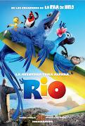 Pelicula 'RIO' por Liz Gil De los creadores de 'La Era de Hielo' viene 'RIO' .