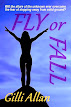 Fly or Fall by Gilli Allan