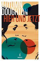 http://www.amazon.de/Hier-Jetzt-Autumn-Doughton/dp/3981422619/ref=sr_1_sc_1?ie=UTF8&qid=1443881064&sr=8-1-spell&keywords=autuum+hier+und+jetzt