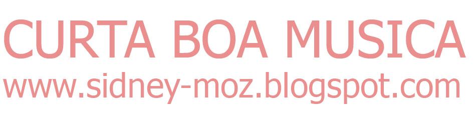 Curte e aproveite o melhor da musica mocambicana e do mundo