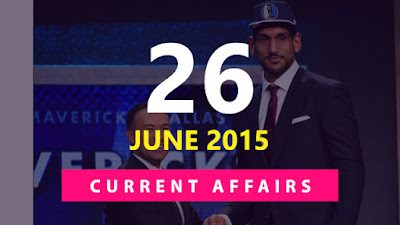 Current Affairs 26 June 2015
