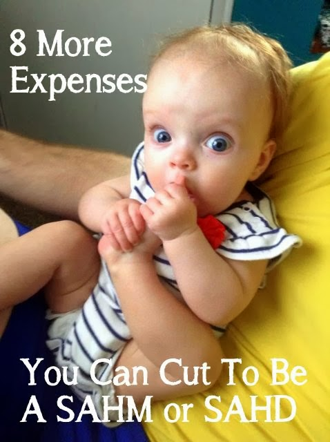 8 more expenses you can cut so you can be a Stay At home mom or dad