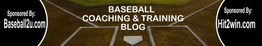 Baseball Coaching and Training Blog