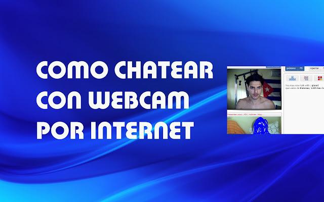 Como chatear con o sin webcam gratis por internet