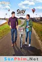 Về Đây Bên Anh - Stay The Series (2015)