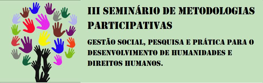 III SEMINÁRIO METODOLOGIAS PARTICIPATIVAS