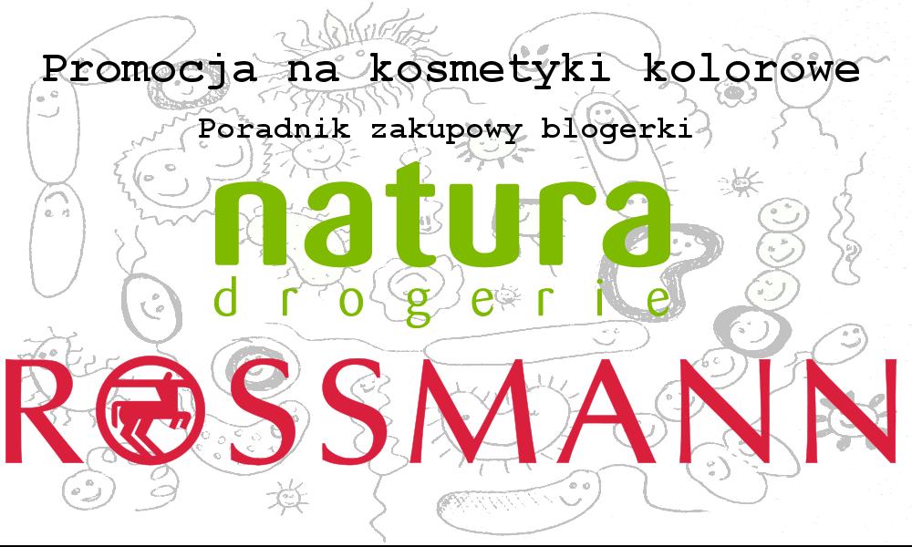 Co warto kupić podczas promocji w Rossmannie i Naturze? Lista kosmetyków, które polecam, edycja kwiecień-maj 2015