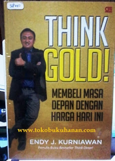 Buku Think Gold – Endy J. Kurniawan