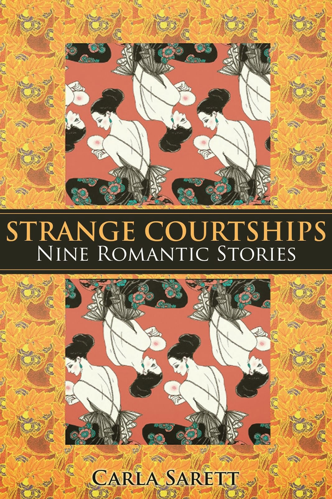 Strange Courtships: Nine Romantic Stories