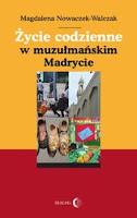 http://epartnerzy.com/ebooki/zycie_codzienne_w_muzulmanskim_madrycie_p91074.xml?uid=215827