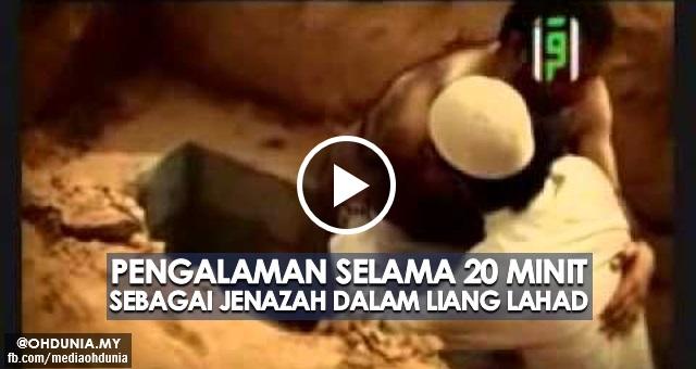 Video: Pengalaman selama 20 minit sebagai jenazah dalam liang lahad