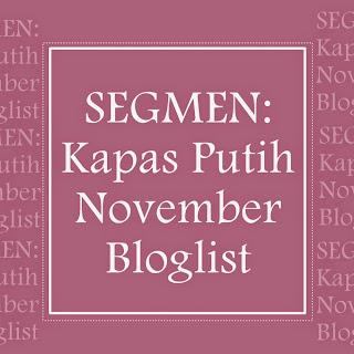 SEGMEN: Kapas Putih November Bloglist