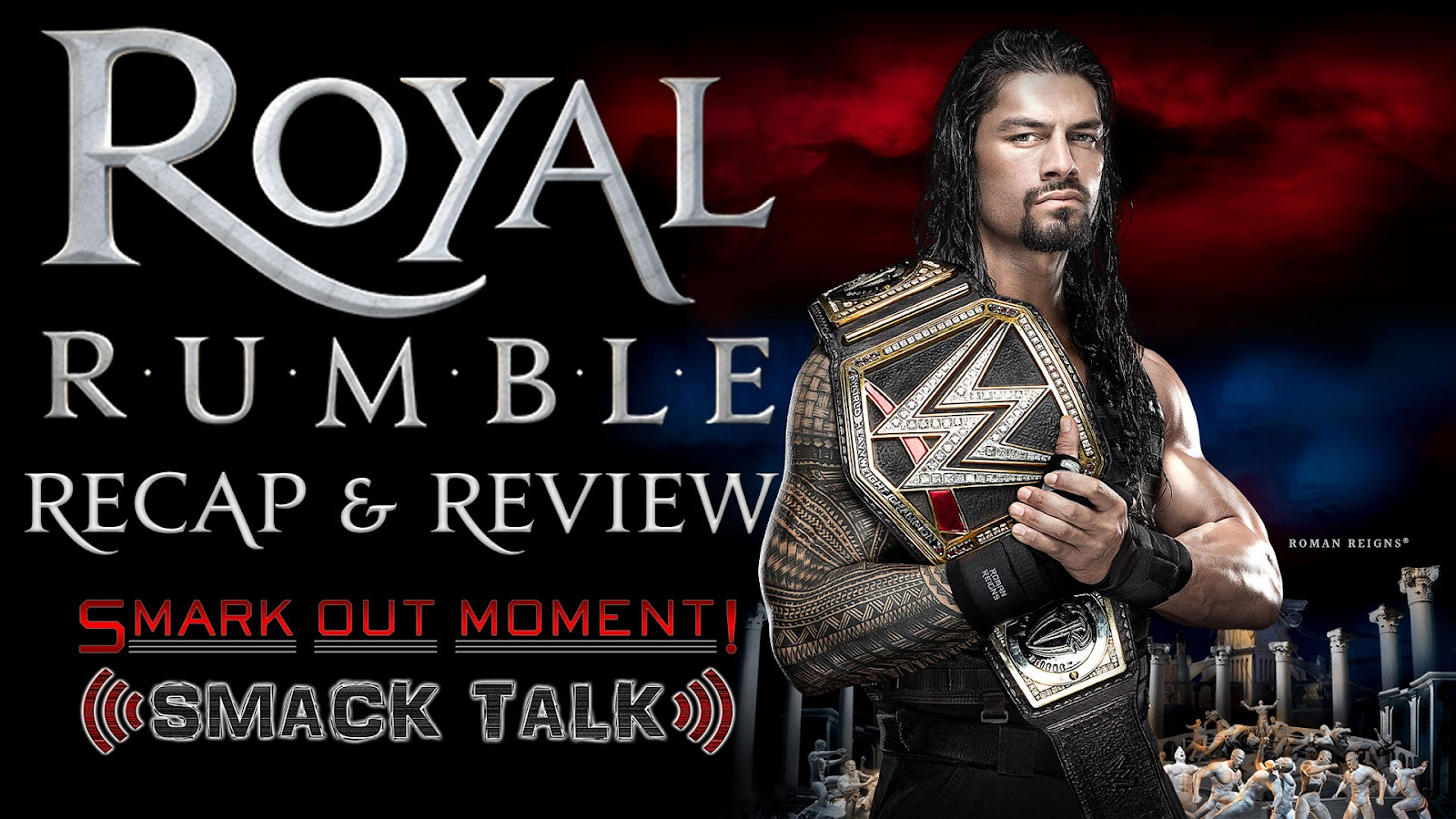 WWE Royal Rumble 2016 Recap and Review Podcast