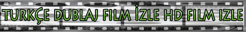 Turkçe Dublaj Film İzle HD Kalitesinde
