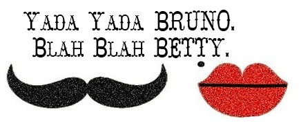 Yada Yada Bruno,  Blah Blah Betty
