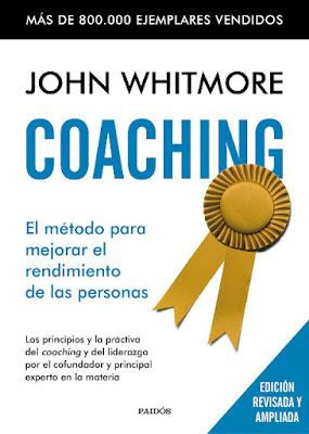LIBRO - Coaching : Edición Revisada y Ampiada 2016  El método para mejorar el rendimiento de las personas  John Whitmore (Paidos - 8 Marzo 2016)  Edición papel & digital ebook kindle  Comprar en Amazon España