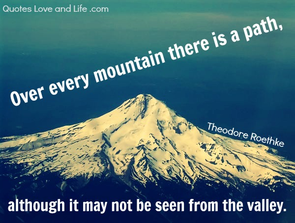 over every mountain there is a path -Inspirational Positive Quotes with Images