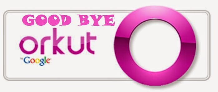 good bye orkut