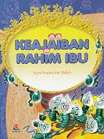 toko buku rahma: buku KEAJAIBAN RAHIM IBU, pengarang sari pusparini soleh, penerbit rosda