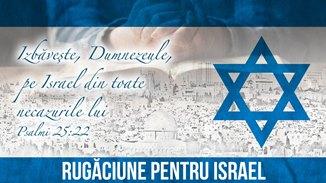 ✡ Rugăciune pentru Israel - 2017