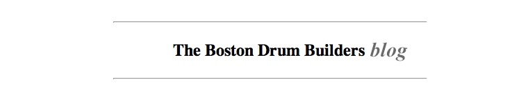 Lee's Boston Drum Builders Blog