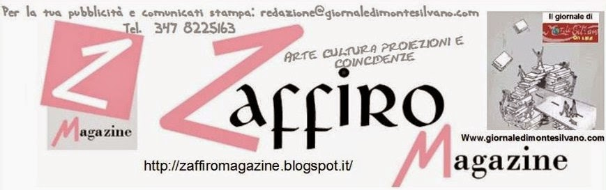 Zaffiro magazine, arte, cultura proiezioni e coincidenze