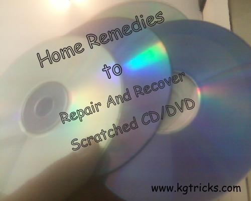 Repair And Recover Scratched CD-DVD by Home Remedies