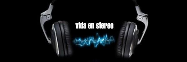 Vida en stereo