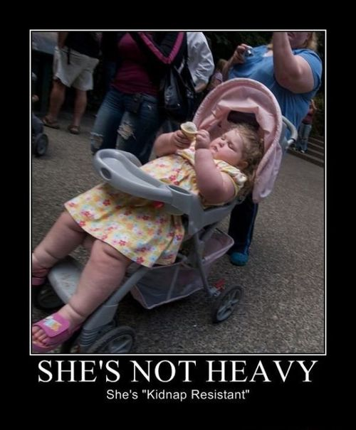 She's Not Heavy - She's Kidnap Resistant