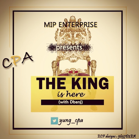 HOT RAP MUSIC: CPA - THE KING IS HERE