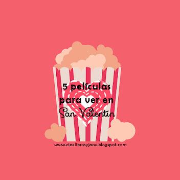5 Películas para ver en San Valentín - Todas las ediciones