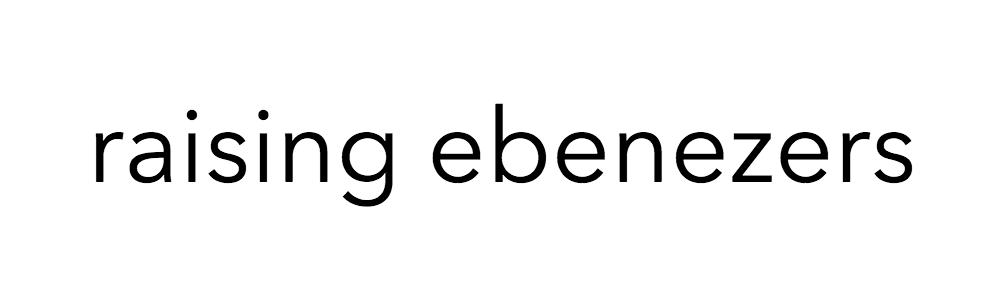 raising ebenezers