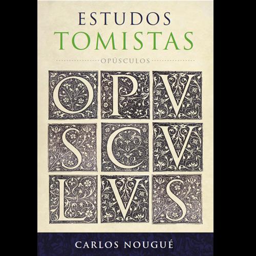 Estudos Tomistas - Opúsculos