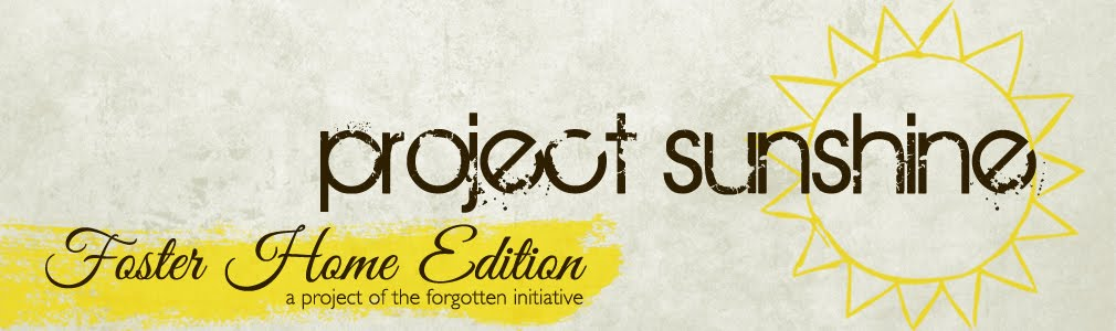 Project Sunshine:  Foster Home Edition!
