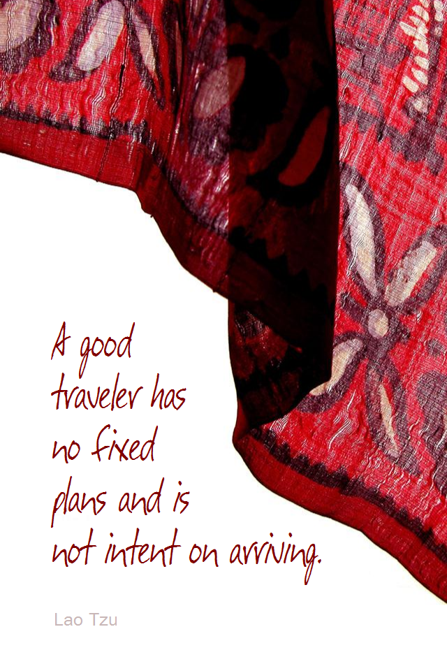 visual quote - image quotation for DIRECTION - A good traveler has no fixed plans and is not intent on arriving. - Lao Tzu