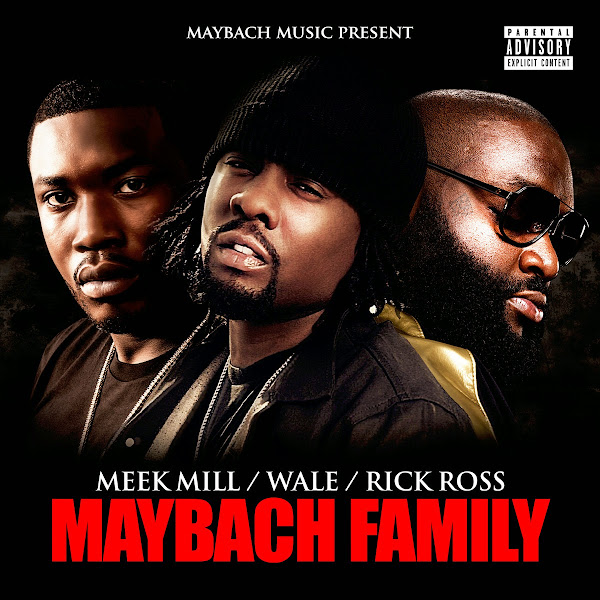 Meek Mill, Rick Ross & Wale - Maybach Family Cover